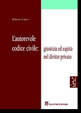 L'Autorevole Codice Civile: Giustizia ed Equita' nel Diritto Privato