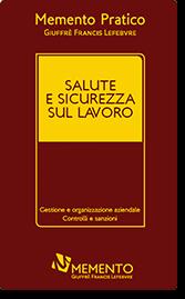 Memento Pratico Francis Lefebvre - Salute e Sicurezza sul Lavoro 2020